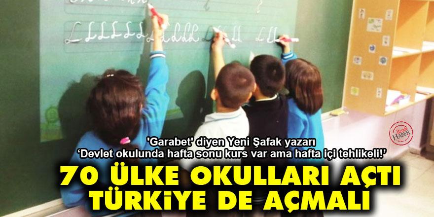 70 ülke okulları açtı Türkiye de açmalı