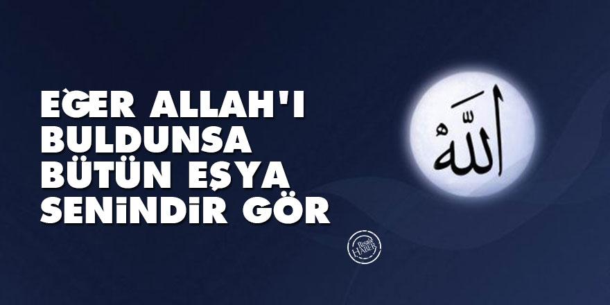 Bediüzzaman: Eğer Allah'ı buldunsa, bütün eşya senindir, gör