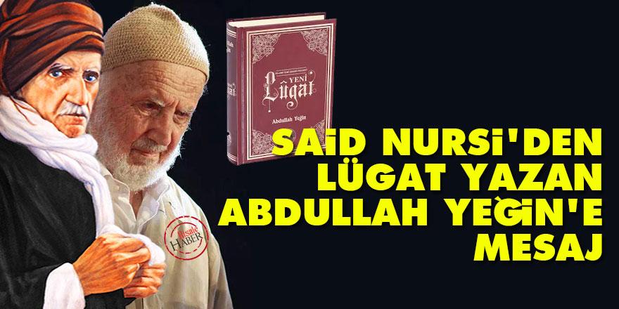 Said Nursi'den lügat yazan talebesi Abdullah Yeğin'e mesaj