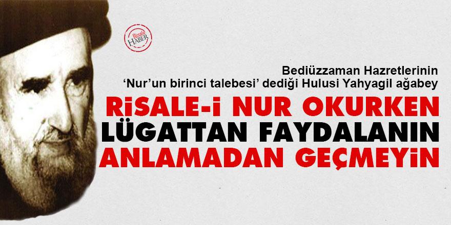 Hulusi Yahyagil: Risale-i Nur'u okurken lügattan faydalanın anlamadan geçmeyin