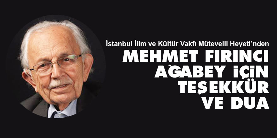 Mehmet Fırıncı ağabey için teşekkür ve dua