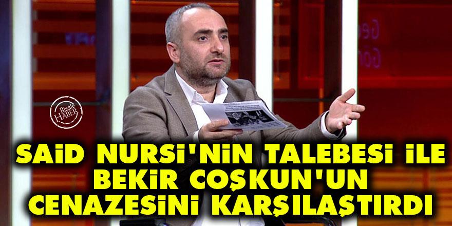Said Nursi'nin talebesi ile Bekir Coşkun'un cenazesini karşılaştırdı