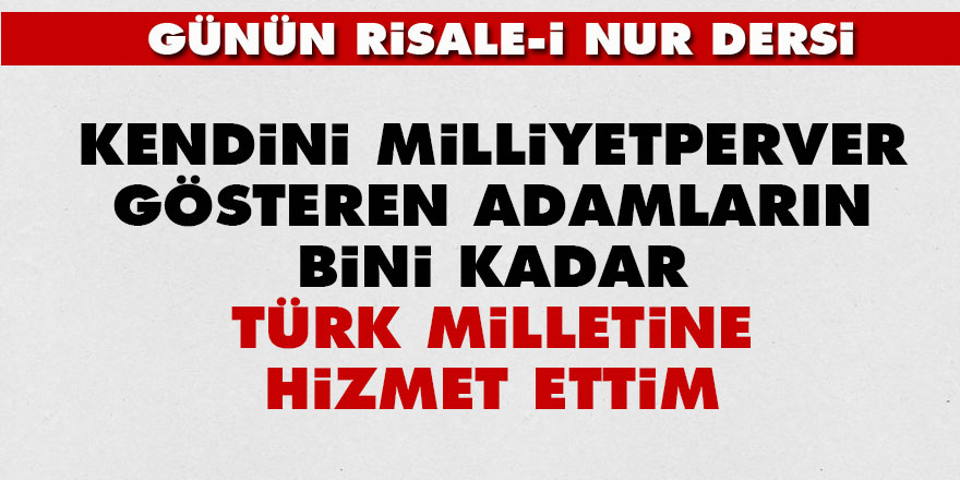 Kendini milliyetperver gösteren adamların bini kadar Türk milletine hizmet ettim