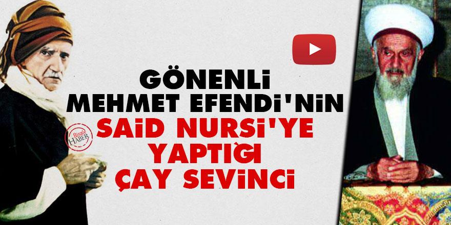 Gönenli Mehmet Efendi'nin Said Nursi'ye yaptığı çay sevinci