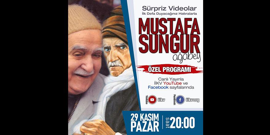 Mustafa Sungur ağabey özel programı