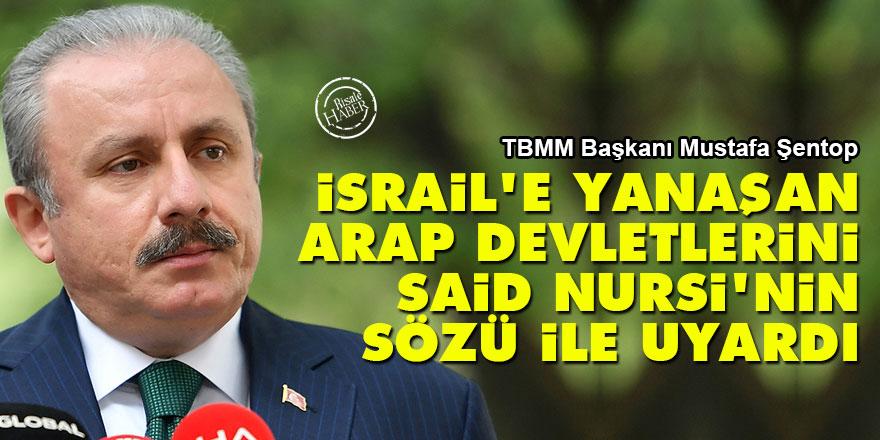 TBMM Başkanı, İsrail'e yanaşan Arap devletlerini Said Nursi'nin sözü ile uyardı