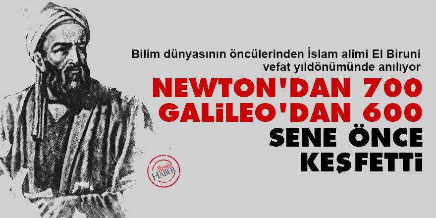 El-Biruni, Newton'dan 700 yıl önce yer çekimini, Galileo'dan 600 yıl önce, dünyanın döndüğünü keşfetti