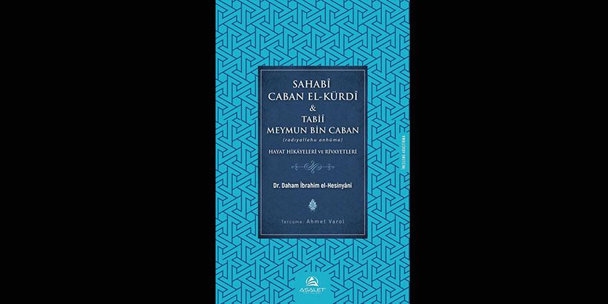 Kürtleri İslam'la tanıştıran sahabe Caban el-Kürdi