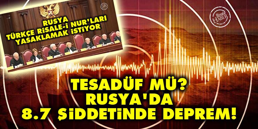 Tesadüf mü? Rusya'da 8.7 şiddetinde deprem!