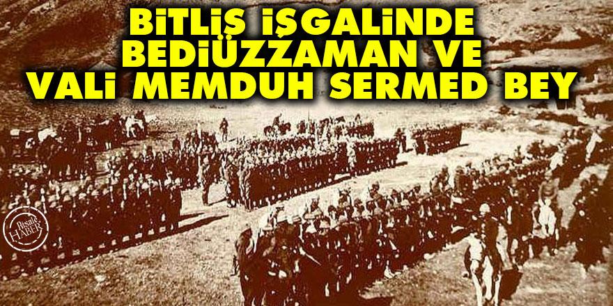Bitlis işgalinde Bediüzzaman ve Vali Memduh Sermed Bey