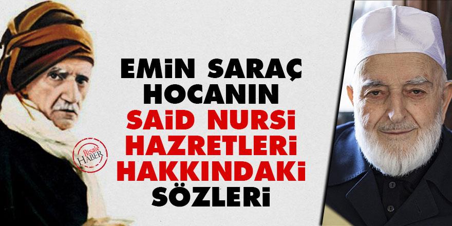 Emin Saraç Hocanın Said Nursi Hazretleri hakkındaki sözleri