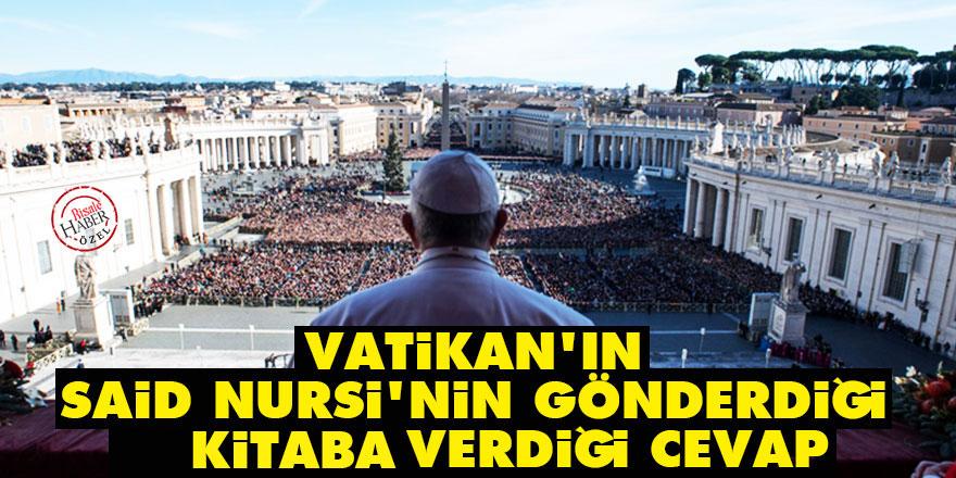 Vatikan'ın Said Nursi'nin gönderdiği kitaba verdiği cevap
