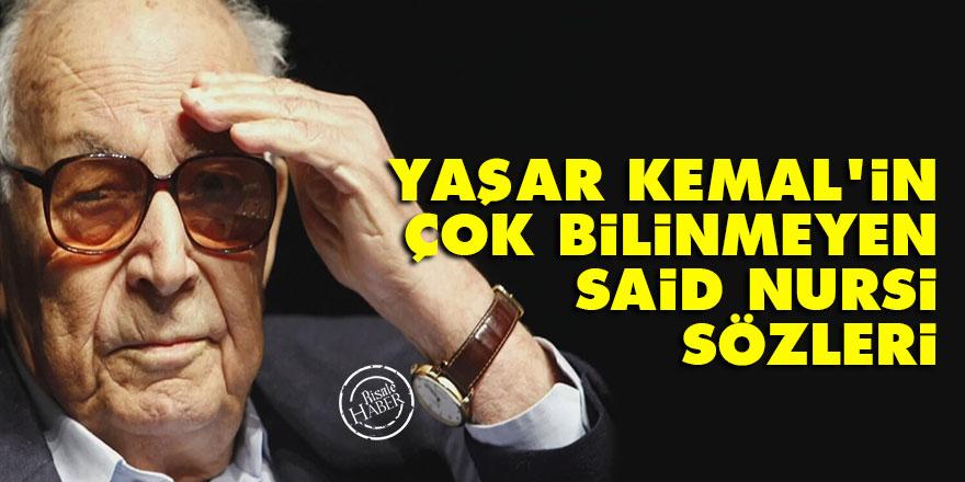 Yaşar Kemal'in çok bilinmeyen Said Nursi sözleri