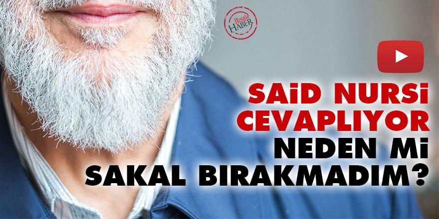 Said Nursi cevaplıyor: Neden mi sakal bırakmadım?
