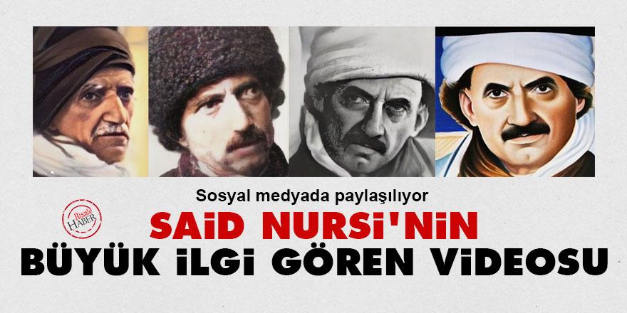 Bediüzzaman Said Nursi'nin büyük ilgi gören videosu