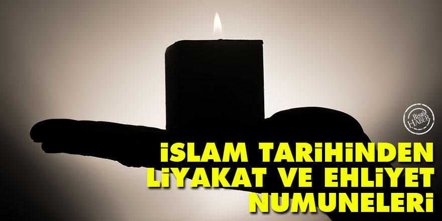 İslam tarihinden liyakat ve ehliyet numuneleri