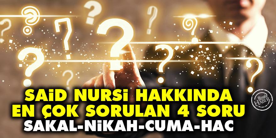 Said Nursi hakkında en çok sorulan 4 soru: Sakal, nikah, Cuma namazı ve Hac