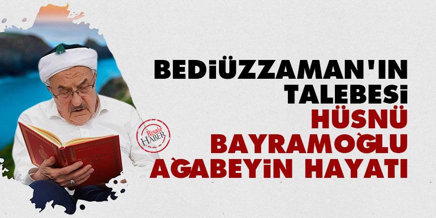 Bediüzzaman'ın talebesi Hüsnü Bayramoğlu kimdir? Kendi dilinden hayatı