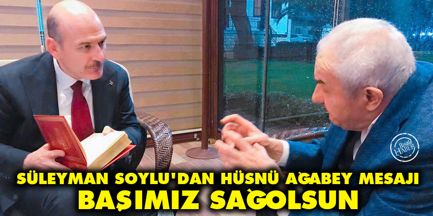 Süleyman Soylu'dan Hüsnü ağabey mesajı: Başımız sağolsun