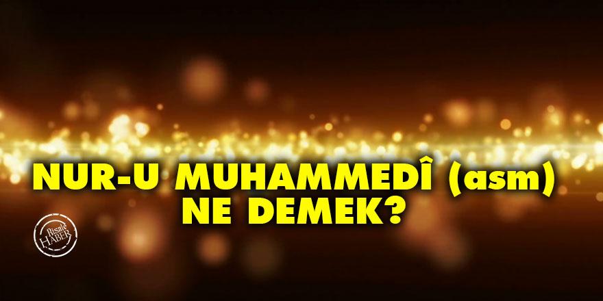 Nur-u Muhammedî (asm) ne demek?
