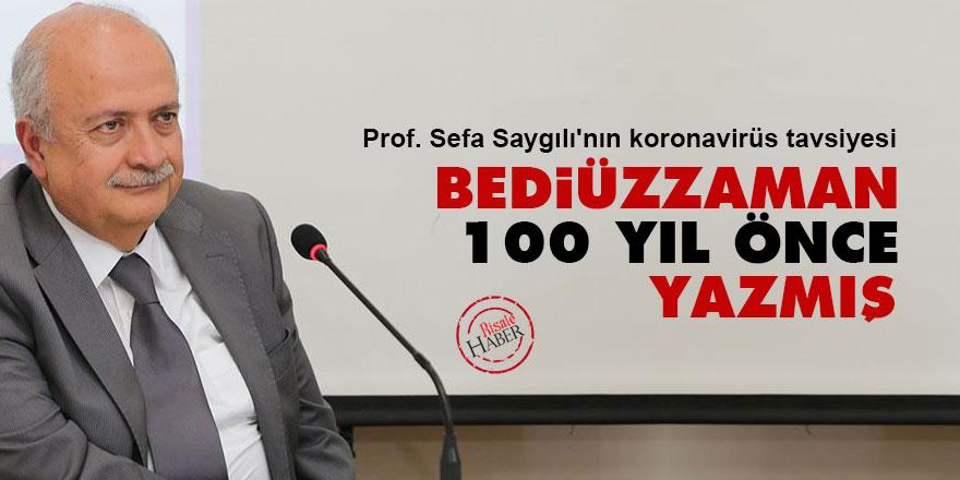 Prof. Sefa Saygılı'nın koronavirüs tavsiyesi: Bediüzzaman 100 yıl yazmış