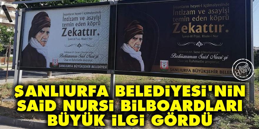 Şanlıurfa Belediyesi'nin Said Nursi bilboardları büyük ilgi gördü