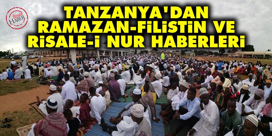 Tanzanya'da Ramazan, Risale-i Nur ve Filistin haberleri