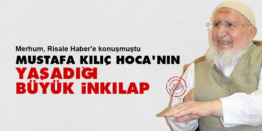 Mustafa Kılıç Hoca'nın (Hoca abi) yaşadığı büyük inkılap