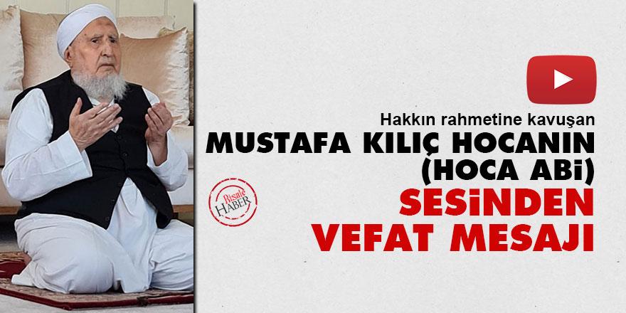 Mustafa Kılıç Hocanın (Hoca Abi) sesinden vefat mesajı