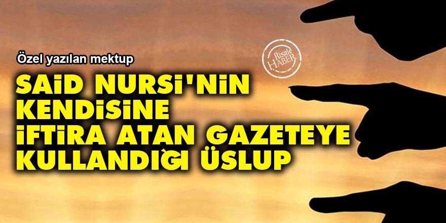 Said Nursi'nin kendisine iftira atan gazeteye kullandığı üslup