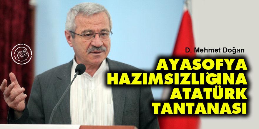 Ayasofya hazımsızlığına Atatürk tantanası