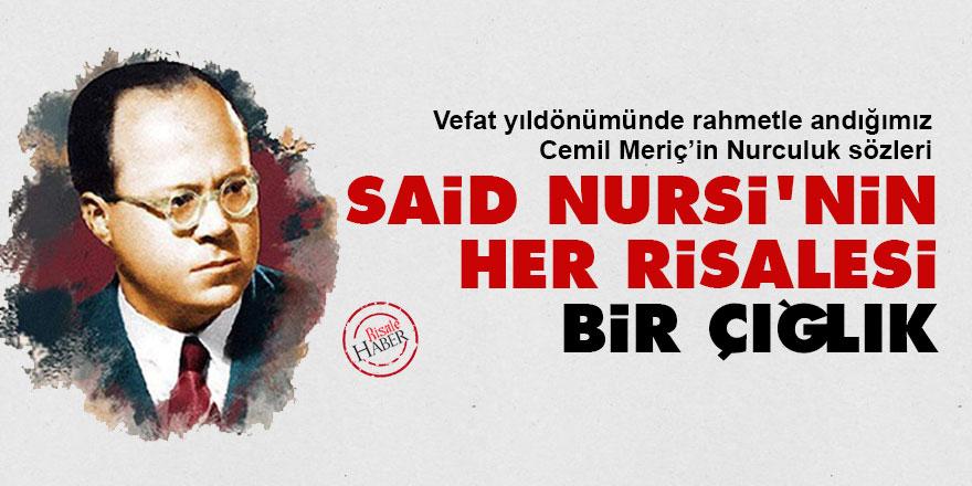 Cemil Meriç: Said Nursi'nin her risalesi bir çığlık