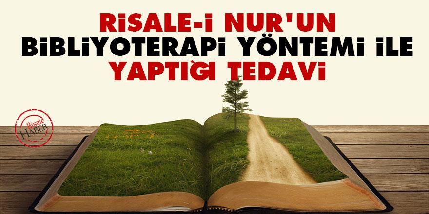 Risale-i Nur'un bibliyoterapi yöntemi ile yaptığı tedavi