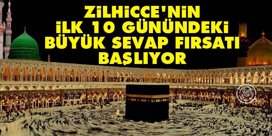 Zilhicce'nin ilk 10 günündeki (Leyali-i Aşere) büyük sevap fırsatı başlıyor