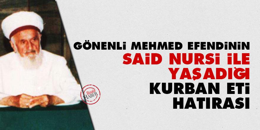 Gönenli Mehmed Efendinin Said Nursi ile yaşadığı 'Kurban eti' hatırası