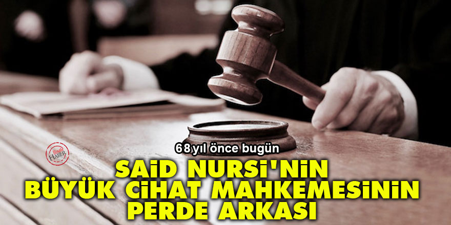 Said Nursi'nin 'Büyük Cihat' mahkemesinin perde arkası