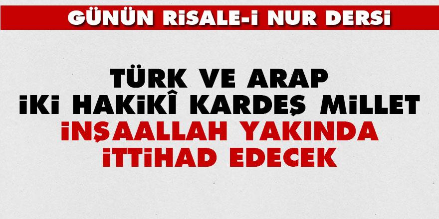 Türk ve Arap iki hakikî kardeş millet, inşaallah yakında ittihad edecek