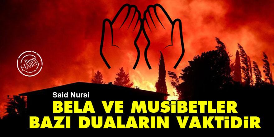 Said Nursi: Bela ve musibetler bazı duaların vaktidir