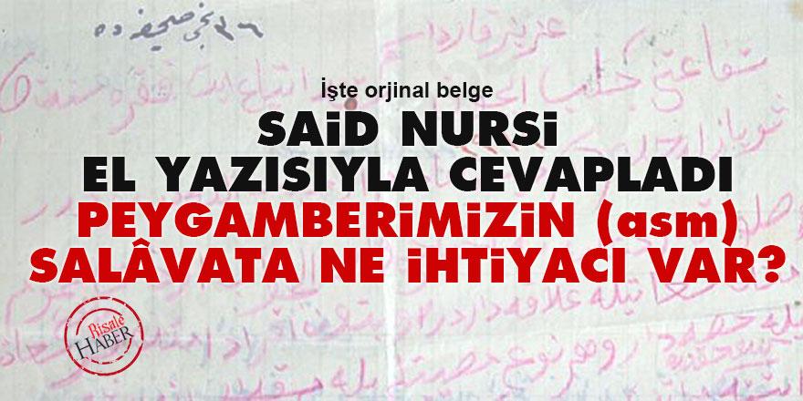 Said Nursi el yazısıyla cevapladı: Peygamberimizin (asm) salâvata ne ihtiyacı var?