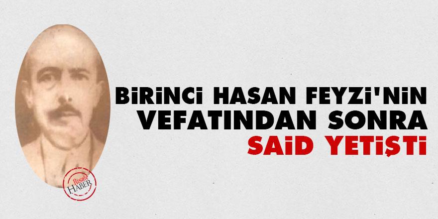 Birinci Hasan Feyzi'nin vefatından sonra Said yetişti