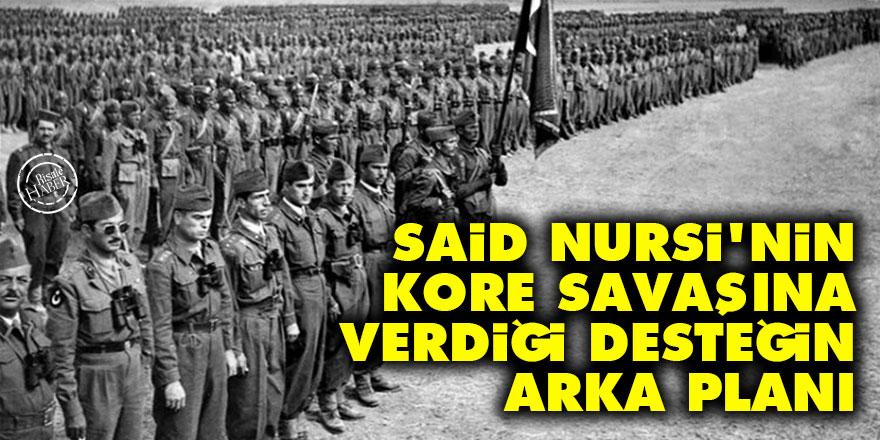 Said Nursi'nin Kore savaşına verdiği desteğin arka planı