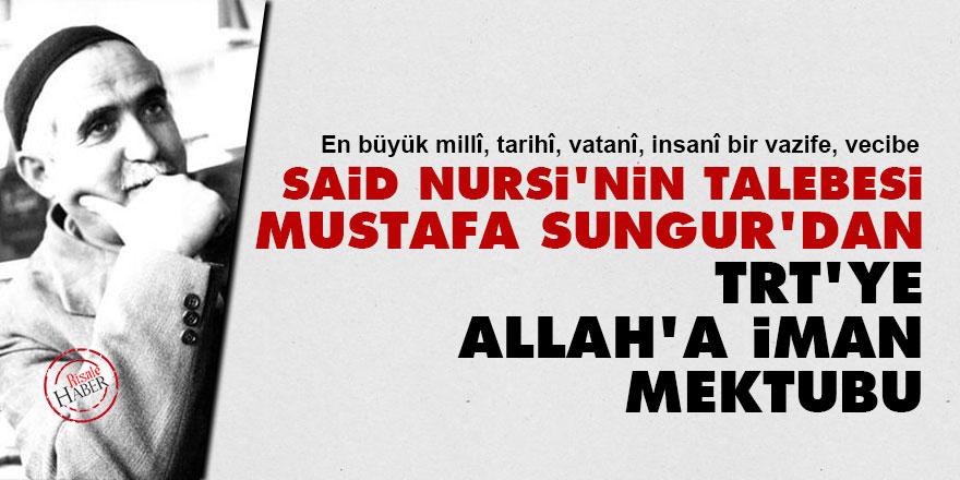Said Nursi'nin talebesi Mustafa Sungur'dan TRT'ye 'Allah'a iman' mektubu