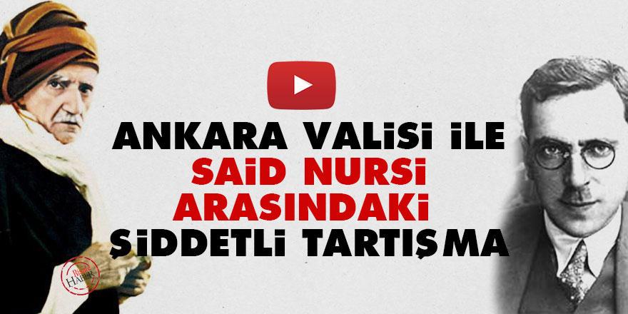 Vali Tandoğan ile Said Nursi arasındaki şiddetli tartışma
