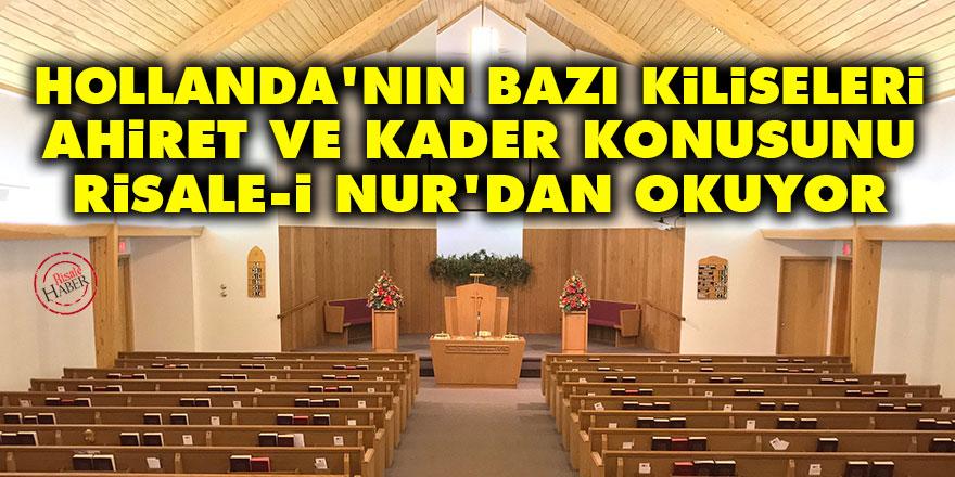 Hollanda'nın bazı kiliseleri ahiret ve kader konusunu Risale-i Nur'dan okuyor