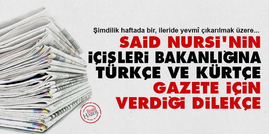 Said Nursi'nin İçişleri Bakanlığına Türkçe ve Kürtçe gazete için verdiği dilekçe