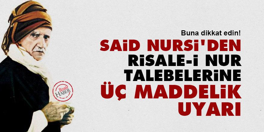 Said Nursi'den Risale-i Nur talebelerine üç maddelik uyarı