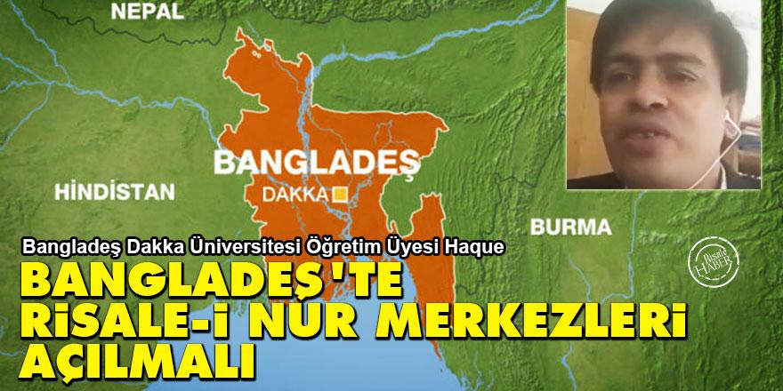 Bangladeşli akademisyen: Bangladeş'te Risale-i Nur Merkezleri açılmalı