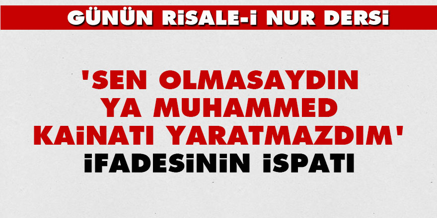 'Sen olmasaydın ya Muhammed, kainatı yaratmazdım' ifadesinin ispatı