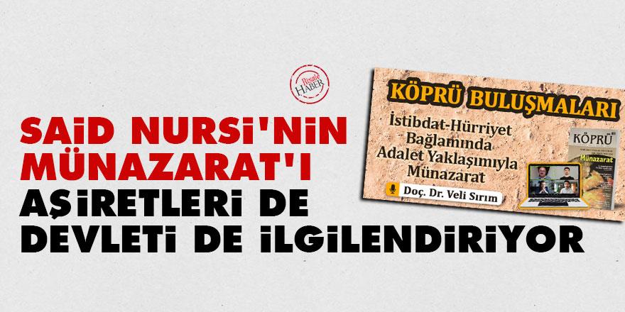 Said Nursi'nin Münazarat'ı aşiretleri de devleti de ilgilendiriyor