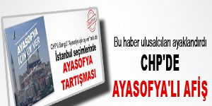CHP'de Ayasofya'lı afiş tartışması